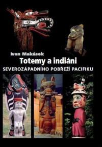 """The book """"Totem poles and Native Americans of the northwestern coast of the Pacific"""" (Totemy a indiáni severozápadního pobřeží Pacifiku)"""
