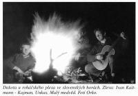 Dakota at a bone fire in Slovakia. Ivan Makásek playing the guitar.
