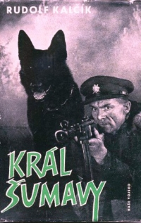 Propaganda film Král Šumavy and Kalčík´s book were inspired (not only) by the story of Josef Hasil.